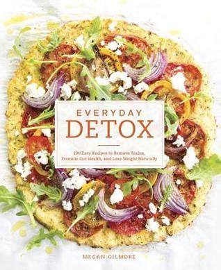 Pdf Everyday Detox Recipes Promote Naturally by Everyday Detox 100 Easy Recipes To Remove Toxins Promote