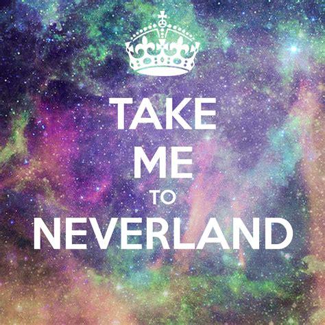 Take Me To Neverland take me to neverland poster anna sweetsmile keep calm