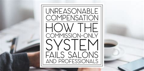 unreasonable compensation how the commission only system fails salons and professionals this
