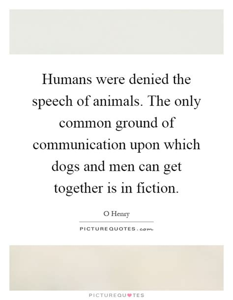 Get Together Speech Sle humans were denied the speech of animals the only common