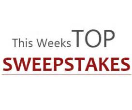 Sign Up For Free Sweepstakes - this weeks top sweepstakes free sweepstakes contests giveaways