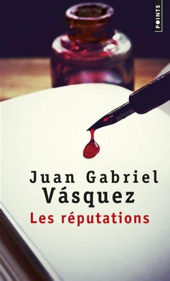 las reputaciones escribir una novela es abandonar las certezas conversando con juan gabriel v 225 squez letra urbana