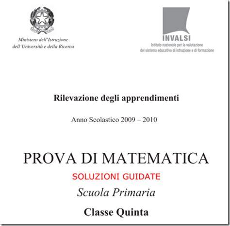 prove d ingresso prima media italiano con soluzioni prove invalsi di matematica quinta elementare a s 2009