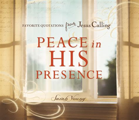 jesus calling 50 devotions for peace books peace in his presence favorite quotations from jesus