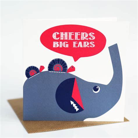Cheers Big Ears 2 by Cheers Big Ears Card By Allihopa Notonthehighstreet