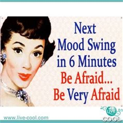 testosterone mood swings 1000 images about menopause humor on pinterest