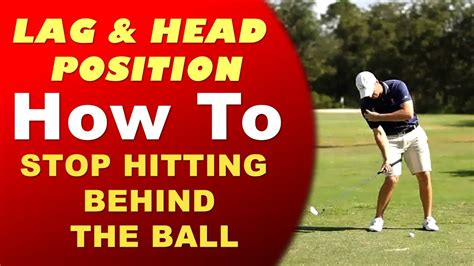 how to keep lag in golf swing how to stop hitting behind the golf ball increase lag