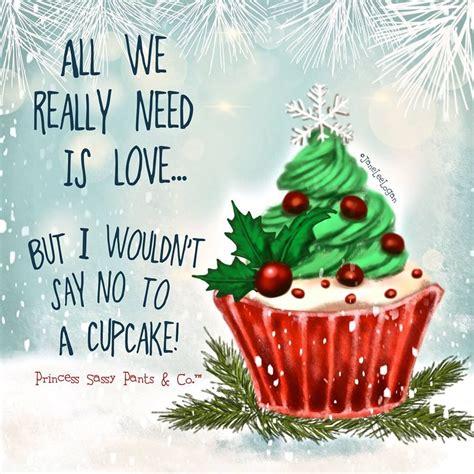 merry christmas sassy pants christmas quotes cupcake quotes