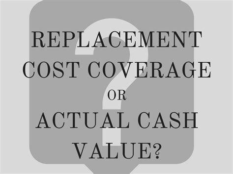 replacement cost insurance coverage or actual value