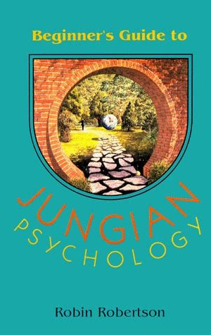 psychology psychoanalysis for beginners books beginner s guide to jungian psychology by robin robertson