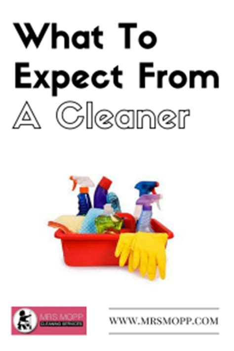 what to expect from a house cleaner what to expect from a cleaner mrs mopp