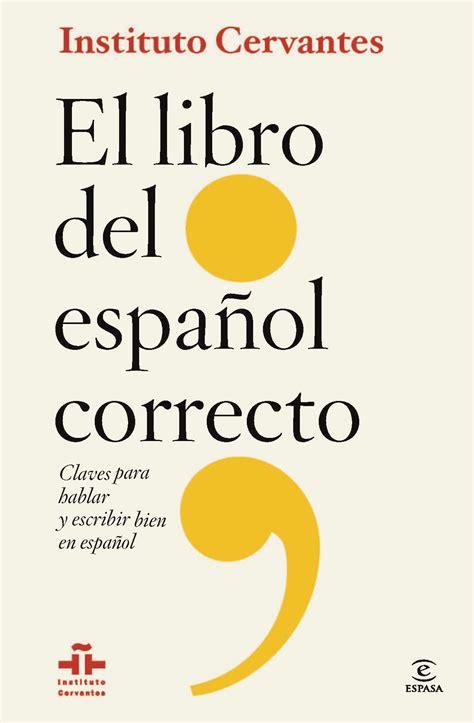 libro cmo hablar bien en el libro del espanol correcto claves para hablar y escribir bien espanol セルバンテス書店 スペイン語洋書専門店