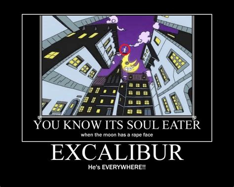 Soul Eater Excalibur Meme - soul eater excalibur quotes quotesgram