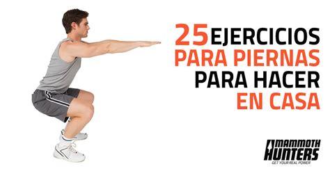 ejercicios de para hacer en casa 25 ejercicios para piernas en casa que no requieren material