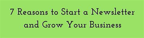 7 Reasons To Start A by 7 Reasons To Start A Newsletter And Grow Your Business
