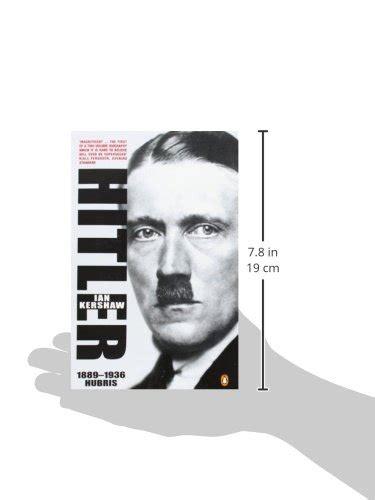 hitler biography hubris hitler 1889 1936 hubris world war ii day by day
