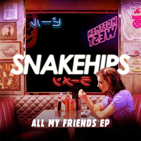 snakehips   friends lyrics genius lyrics