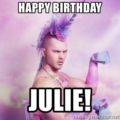 Julie Meme - happy birthday julie unicorn man meme generator