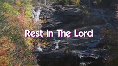 find comfort in the lord rest in the lord quot faith makes hope quot hebrews 11 1 youtube