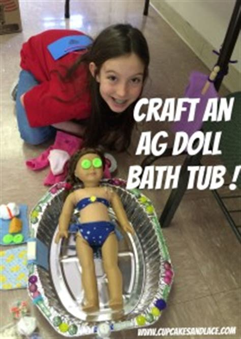 american girl doll bathtub cupcakes and lace 187 diy american girl doll bathtub craft
