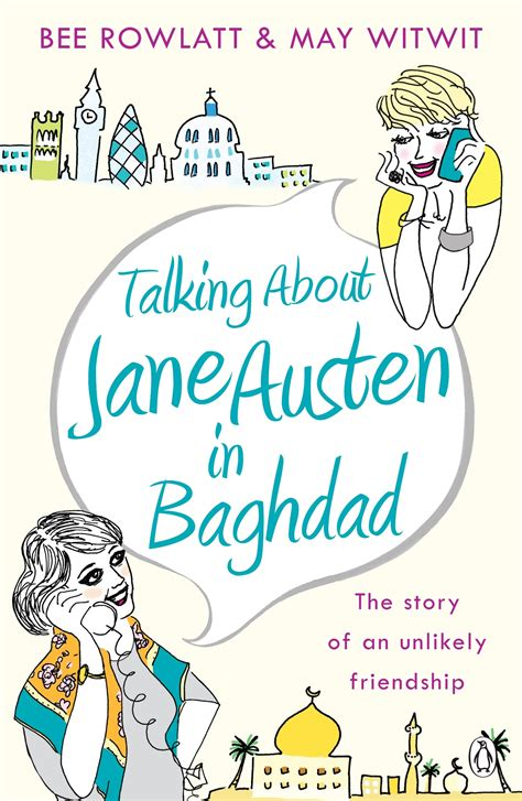 Talk About An Unlikely by Talking About Austen In Baghdad The True Story Of An