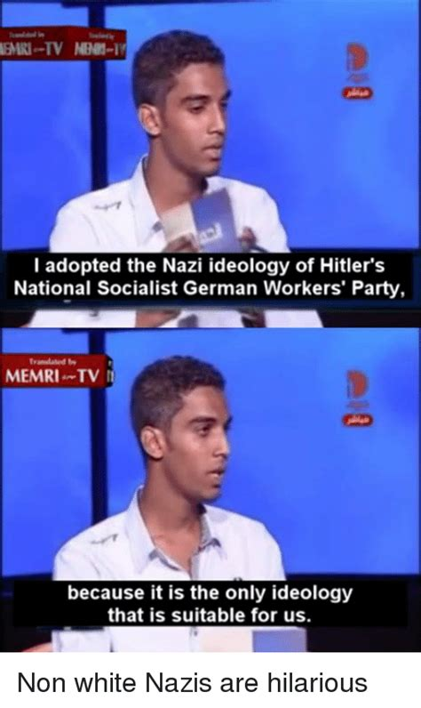 Memri Tv Memes - memri tv nbn it l adopted the nazi ideology of hitler s national socialist german workers