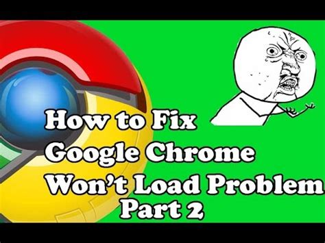 google images won t open how to fix google chrome won t load problem tutorial doovi