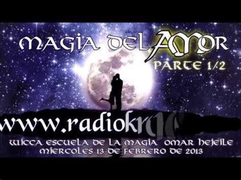 magia del deseo la 8415952945 la magia del amor parte 1 2 youtube