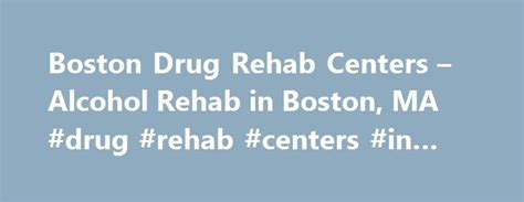 Detox Centers In Boston by 25 Best Ideas About Rehab Centers On