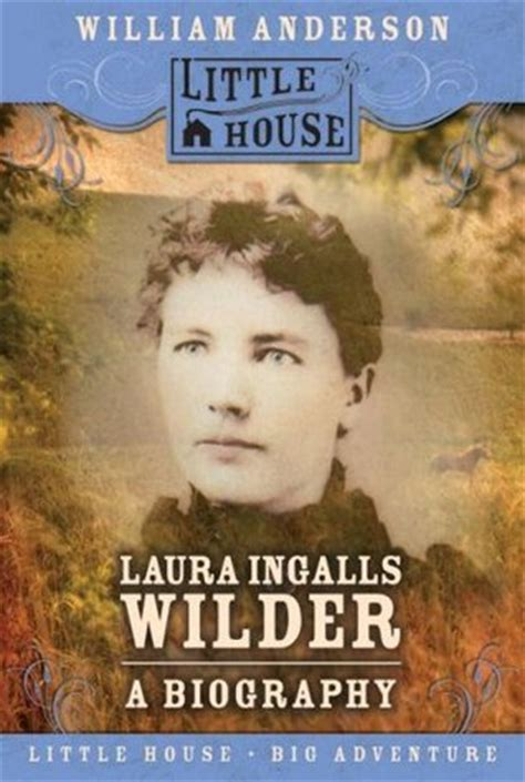 biography laura ingalls wilder laura ingalls wilder a biography by william anderson