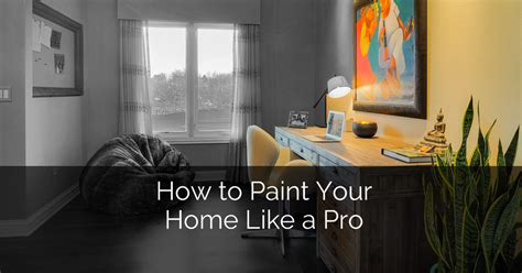 how to use home design pro how to paint your home like a pro home remodeling