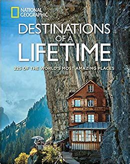 destinations of a lifetime 225 of the world s most - 1426215649 Destinations Of A Lifetime Of