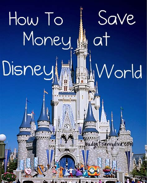 save money on disney world how to save money at disney world budget savvy diva