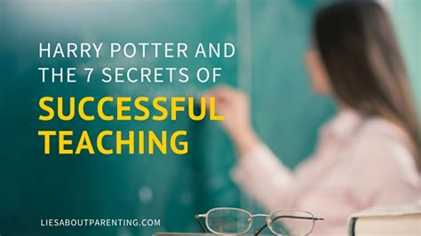 7 Secrets Of Successful by Harry Potter And The 7 Secrets Of Successful Teaching