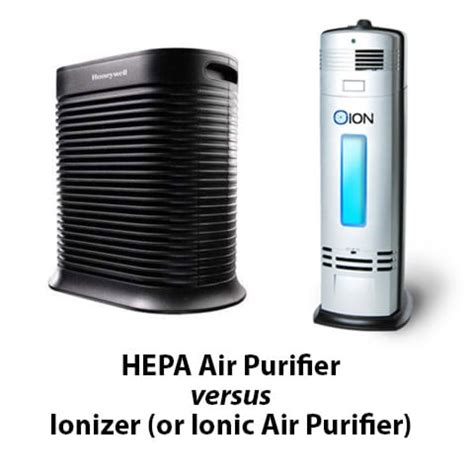 hepa air purifier vs ionizer or ionic air purifier home air quality guides