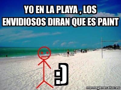 Memes Playa - meme personalizado yo en la playa los envidiosos diran