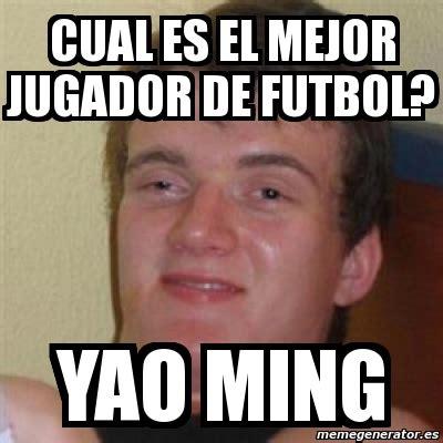 Yao Ming Meme Generator - meme personalizado cual es el mejor jugador de futbol