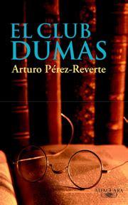 el club dumas 8490628343 el club dumas web oficial de arturo p 233 rez reverte