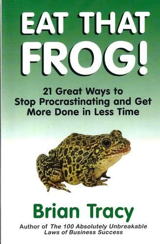 libro eat that frog 21 pin by alexandra gold on on my bookshelf