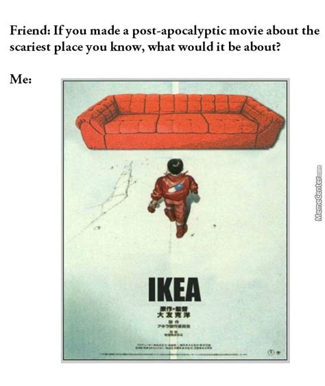 Ikea Meme - whenever my mom mentions ikea i scream in fear by