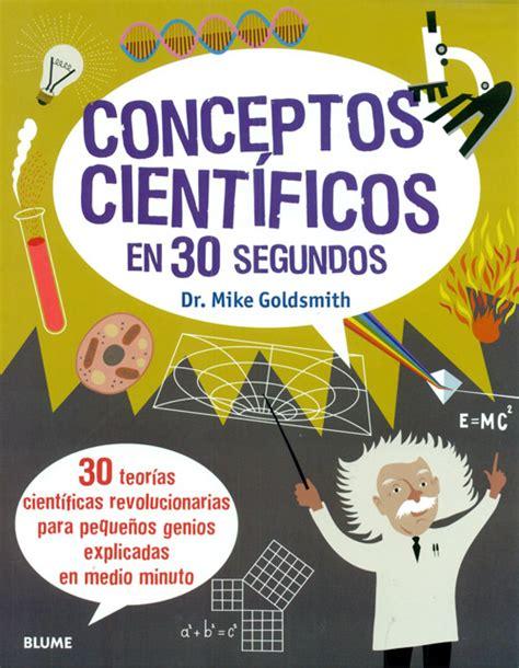 conceptos cientficos en 30 8498017904 conceptos cient 237 ficos en 30 segundos mike goldsmith espaciologopedi
