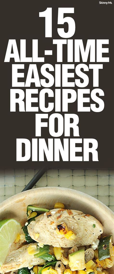 best dinner recipes of all time 15 all time easiest dinner recipes the o jays greek