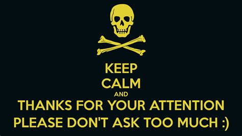 keep calm and thanks for your attention please don t ask