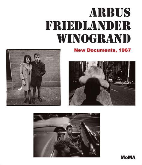 arbus friedlander arbus friedlander winogrand new documents 1967 artbook d a p 2017 catalog 9780870709555