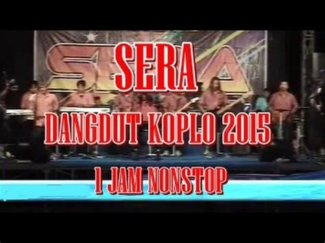 download mp3 dangdut sera terbaru 2015 full album om sera via vallen dangdut koplo best 2015