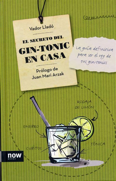 libro arzak secrets lugares con estrella el secreto del gin tonic en casa lugares con estrella