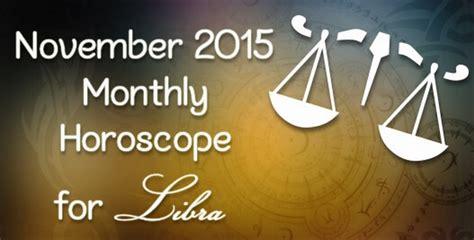 libra november 2015 monthly horoscope