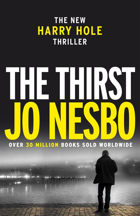 the thirst harry hole 1911215280 uk cover reveal the thirst jo nesbo
