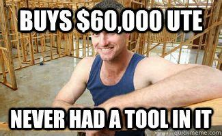 Ute Memes - 1000 images about funny tradesman tradies pics on