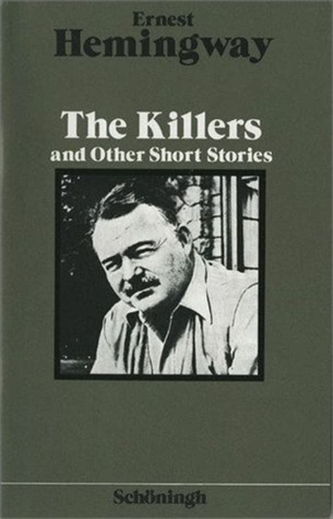 ernest hemingway very short biography the killers and other short stories by ernest hemingway